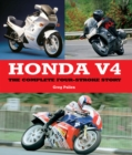 Honda V4 : The Complete Four-Stroke Story - Book