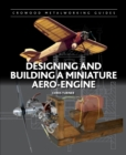 Designing and Building a Miniature Aero-Engine - Book