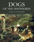 Dogs of the Shepherds : A Review of the Pastoral Breeds - Book