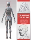 Drawing the Nude : Structure, Anatomy and Observation - eBook