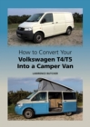 How to Convert Your Volkswagen T4/T5 into a Camper Van - Book