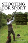Shooting for Sport : A Guide to Driven Game Shooting, Wildfowling and the DIY Shoot - Book