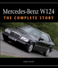 Mercedes-Benz W124 : The Complete Story - Book