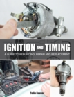 Ignition and Timing : A Guide to Rebuilding, Repair and Replacement - Book