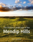 The Historic Landscape of the Mendip Hills - Book