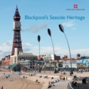Blackpool's Seaside Heritage - Book