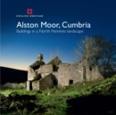 Alston Moor, Cumbria : Buildings in a North Pennines landscape - eBook