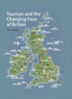 Tourism and the Changing Face of the British Isles - Book