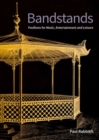 Bandstands : Pavilions for music, entertainment and leisure - Book