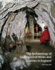 The Archaeology of Underground Mines and Quarries in England - Book