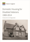 Domestic Housing for Disabled Veterans 1900-2014 : Introductions to Heritage Assets - Book