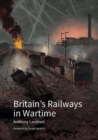 Britain's Railways in Wartime - Book