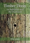 Timber Decay in Buildings and its Treatment - Book