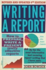 Writing A Report, 9th Edition : How to prepare, write & present really effective reports - eBook