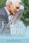Father Of The Bride 2nd Edition : Speech and Duties - eBook