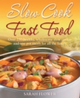Slow Cook, Fast Food : Over 250 Healthy, Wholesome Slow Cooker and One Pot Meals for All the Family - eBook