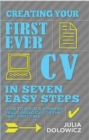 Creating Your First Ever CV in Seven Easy Steps : How to build a winning skills-based CV for the very first time - eBook