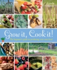 Grow It, Cook It! : The beginner's guide to producing your own food - eBook