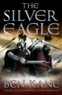The Silver Eagle : (The Forgotten Legion Chronicles No. 2) - Book