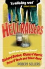 Hellraisers : The Life and Inebriated Times of Burton, Harris, O'Toole and Reed - Book