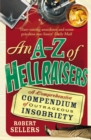 An A-Z of Hellraisers : A Comprehensive Compendium of Outrageous Insobriety - Book