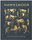 Hawksmoor: Restaurants & Recipes - Book