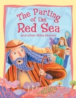 Bible Stories The Parting of the Red Sea and Other Stories - eBook