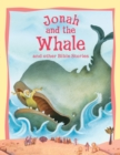Bible Stories Jonah and the Whale and Other Stories - eBook