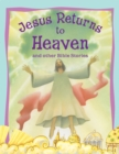 Bible Stories Jesus Returns to Heaven and Other Stories - eBook