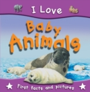 I Love Baby Animals - eBook