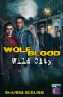 Wolfblood: Wild City - Book