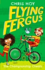 Flying Fergus 4: The Championship Cheats : by Olympic champion Sir Chris Hoy, written with award-winning author Joanna Nadin - eBook