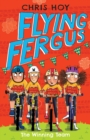 Flying Fergus 5: The Winning Team : by Olympic champion Sir Chris Hoy, written with award-winning author Joanna Nadin - eBook