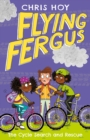 Flying Fergus 6: The Cycle Search and Rescue : by Olympic champion Sir Chris Hoy, written with award-winning author Joanna Nadin - eBook