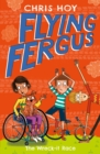 Flying Fergus 7: The Wreck-It Race : by Olympic champion Sir Chris Hoy, written with award-winning author Joanna Nadin - eBook