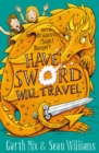 Have Sword, Will Travel : Magic, Dragons and Knights - eBook