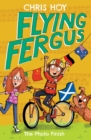Flying Fergus 10: The Photo Finish : by Olympic champion Sir Chris Hoy, written with award-winning author Joanna Nadin - eBook