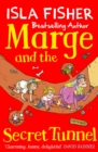 Marge and the Secret Tunnel : Book four in the fun family series by Isla Fisher - eBook