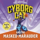 Cyborg Cat and the Masked Marauder - eBook