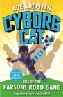 Cyborg Cat: Rise of the Parsons Road Gang - Book