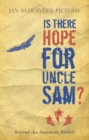 Is There Hope for Uncle Sam? : Beyond the American Bubble - eBook