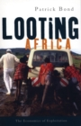 Looting Africa : The Economics of Exploitation - eBook