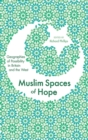 Muslim Spaces of Hope : Geographies of Possibility in Britain and the West - eBook