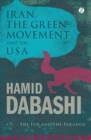 Iran, the Green Movement and the USA : The Fox and the Paradox - eBook