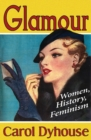 Glamour : Women, History, Feminism - Book