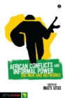 African Conflicts and Informal Power : Big Men and Networks - eBook