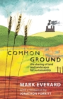Common Ground : The Sharing of Land and Landscapes for Sustainability - eBook