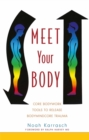 Meet Your Body : Core Bodywork Tools to Release Bodymindcore Trauma - Book