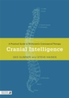 Cranial Intelligence : A Practical Guide to Biodynamic Craniosacral Therapy - Book