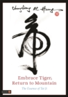 Embrace Tiger, Return to Mountain : The Essence of Tai Ji - Book